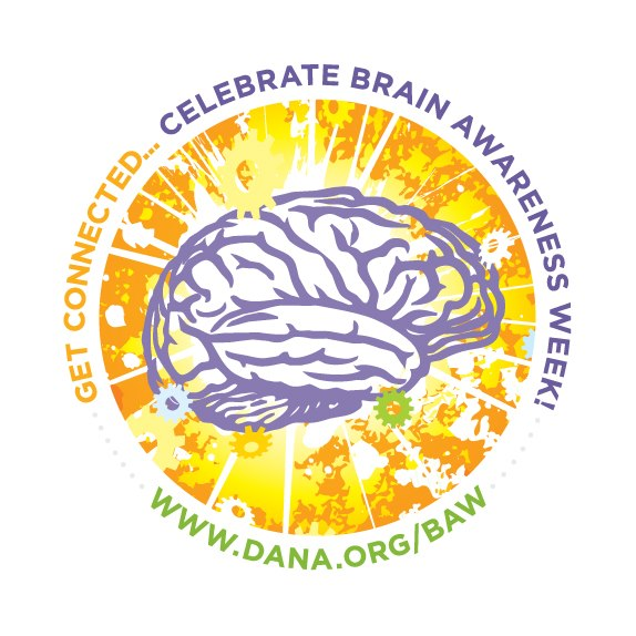 Get Connected ... Celebrate Brain Awareness Week! ... dana.org/baw